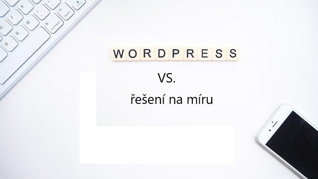 Redakční systém na míru nebo wordpress